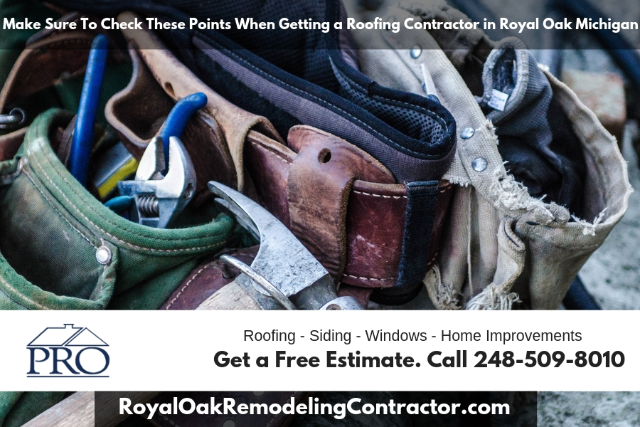Make Sure To Check These Points When Getting a Roofing Contractor in Royal Oak Michigan