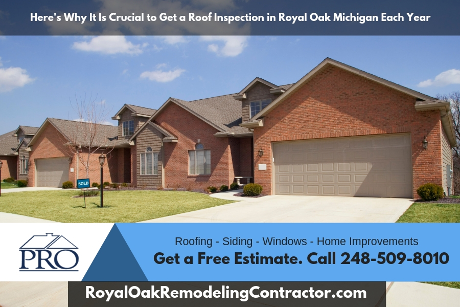 Here's Why It Is Crucial to Get a Roof Inspection in Royal Oak Michigan Each Year