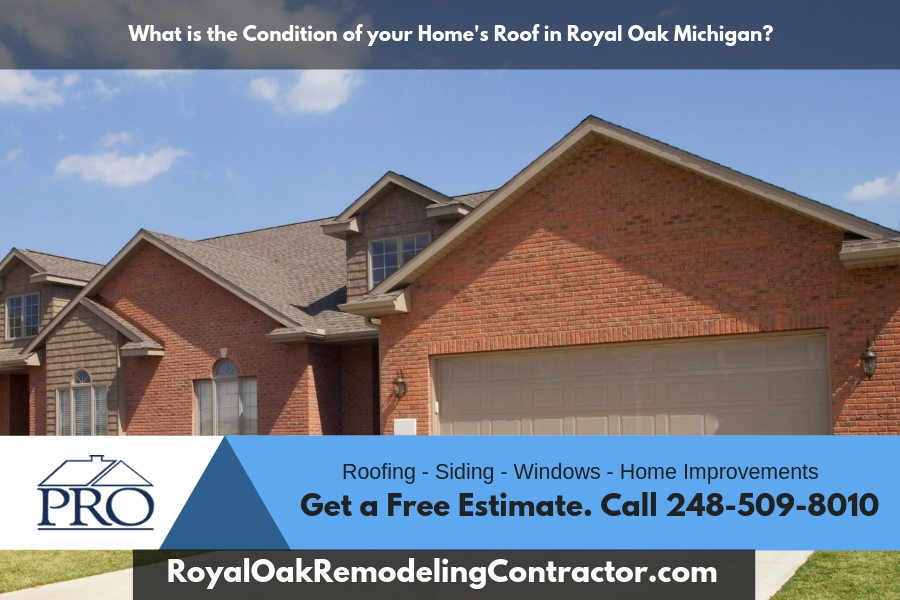 What is the Condition of your Home's Roof in Royal Oak Michigan?