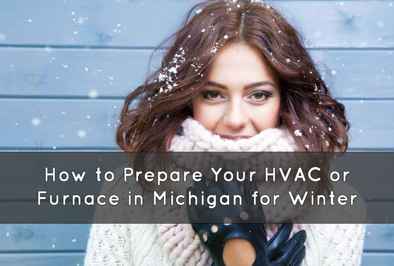 How to Prepare Your HVAC or Furnace in Michigan for Winter