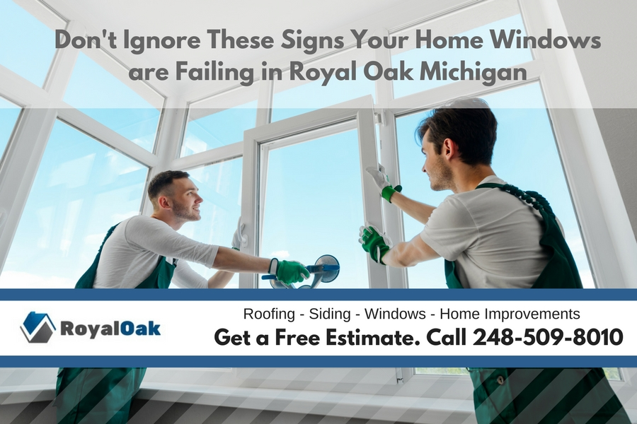 Don't Ignore These Signs Your Home Windows are Failing in Royal Oak Michigan