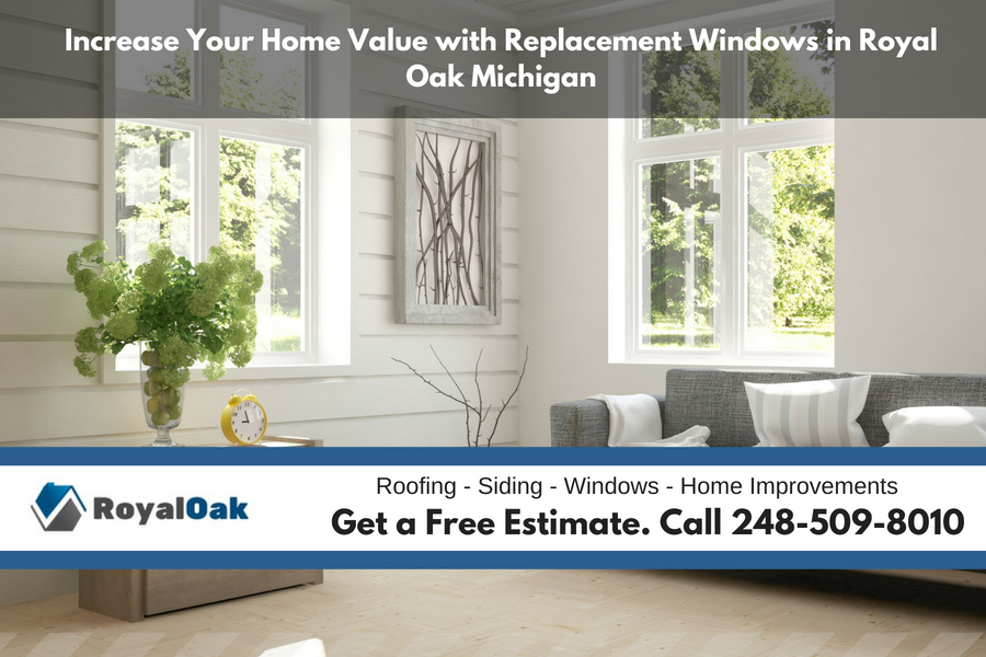 Increase Your Home Value with Replacement Windows in Royal Oak Michigan