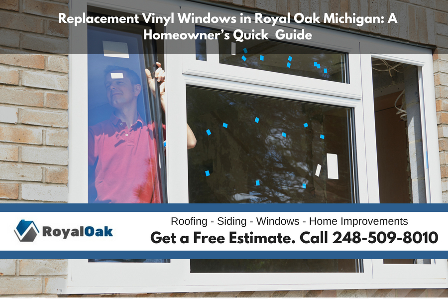 Replacement Vinyl Windows in Royal Oak Michigan: A Homeowner's Quick  Guide