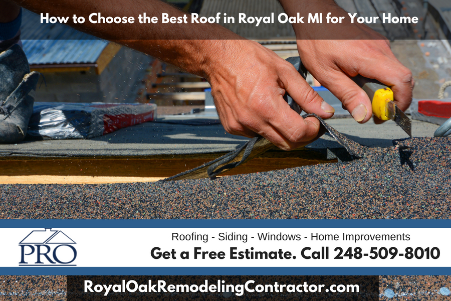 How to Choose the Best Roof in Royal Oak Michigan for Your Home