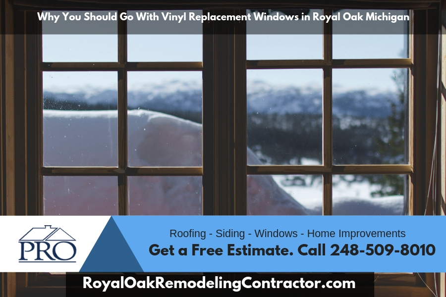 Why You Should Go With Vinyl Replacement Windows in Royal Oak Michigan