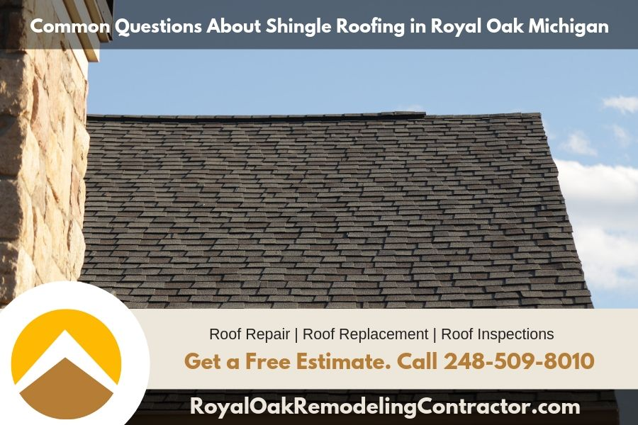 Common Questions About Shingle Roofing in Royal Oak Michigan