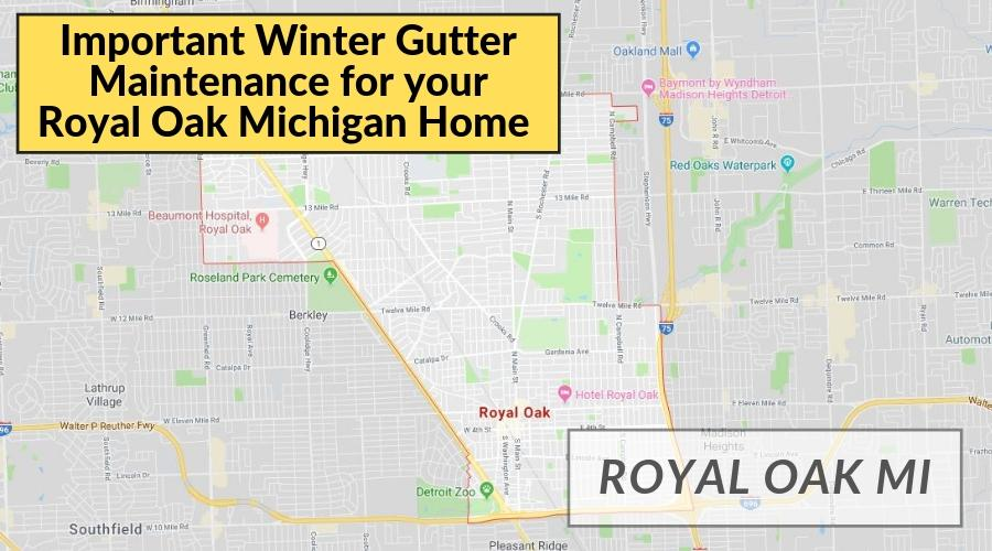Important Winter Gutter Maintenance for your Royal Oak Michigan Home (1)