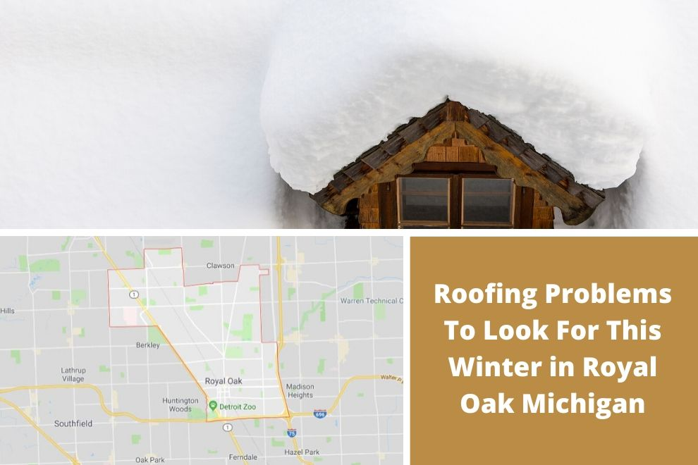 Roofing Problems To Look For This Winter in Royal Oak Michigan