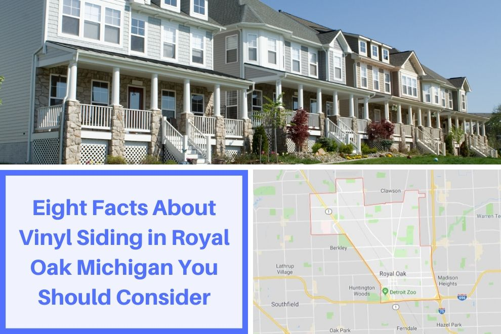 Eight Facts About Vinyl Siding in Royal Oak Michigan You Should Consider